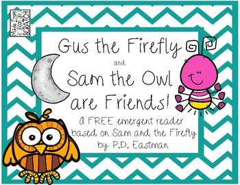 Gus the Firefly and Sam the Owl are Friends! FREE Emergent Reader