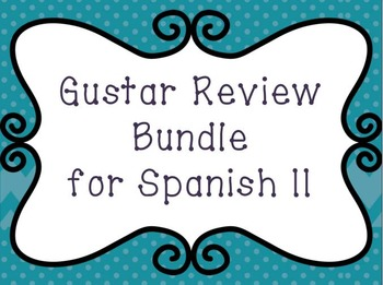 Gustar Review Bundle for Spanish II