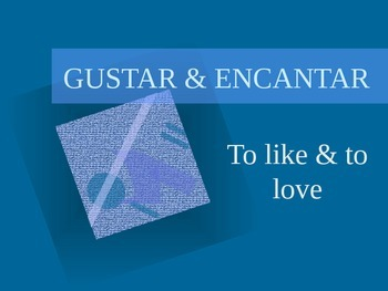 Gustar and Encantar Verb Lesson