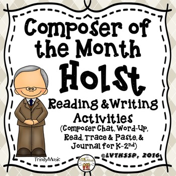 Gustav Holst Reading and Writing Activities (Composer of the Month)