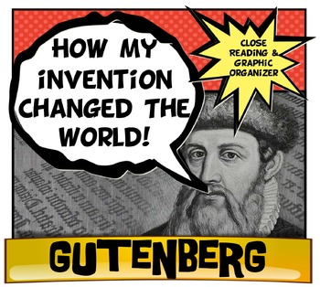Gutenberg Changed the World! Close Reading and Graphic Organizer Activity