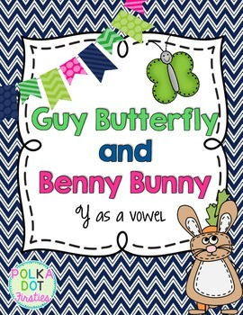 Y as a Vowel {Guy Butterfly and Benny Bunny}