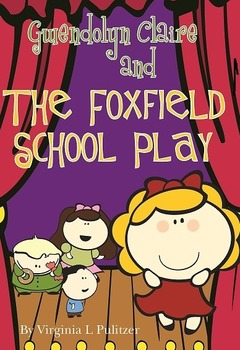 Gwendolyn Claire and the Foxfield School Play