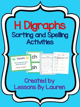 H digraph sorting and spelling activities