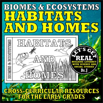 HABITATS AND HOMES in the World's Biomes