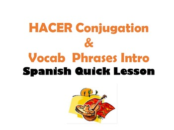 HACER (to do) Conjugation and Vocab Phrases Intro: Spanish Quick Lesson