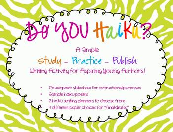 "HAIKU POETRY - A Simple ""Study-Practice-Publish"" Writing Activity"