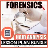 HAIR ANALYSIS LESSON PLAN BUNDLE (Print & Digital)