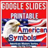 American Symbols BUNDLE Google Slides ™ AND Printable | US