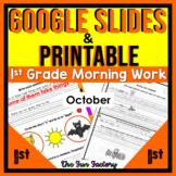 First Grade Morning Work for Google Slides ™  AND Printabl