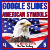 Google Slides ™ American Symbols | US Symbols Google Class