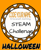 HALLOWEEN- Code Your Name Bracelet Making STEAM Challenge