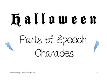Halloween Parts of Speech Charades & Sentence Writing/Pragmatic Activites