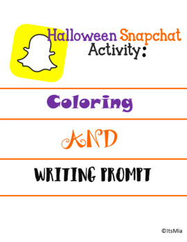 HALLOWEEN SNAPCHAT ACTIVITIES---Writing Prompt--Coloring