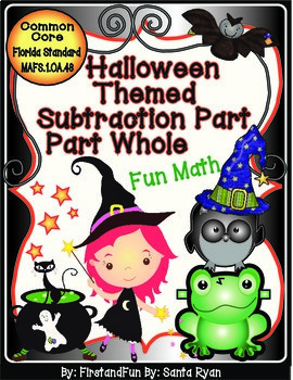 HALLOWEEN THEMED SUBTRACTION PART PART WHOLE COMMON CORE MAFS