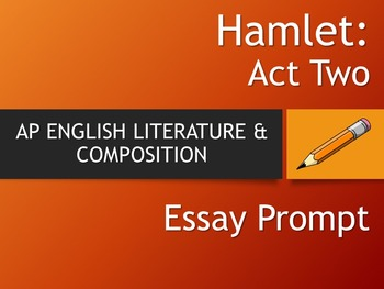 HAMLET - AP Literature Essay Prompt - Act Two