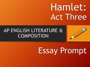 ap literature hamlet teaching resources teachers pay teachers  hamlet ap literature essay prompt act three