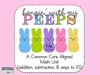 HANGIN WITH MY PEEPS Easter Addition Subtraction (Common Core Aligned)