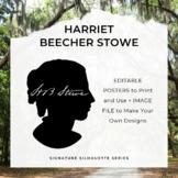 HARRIET BEECHER STOWE Signature Silhouette Posters