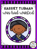 HARRIET TUBMAN WAS HAD WANTED