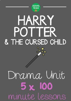 HARRY POTTER & THE CURSED CHILD Drama Unit (5 x 100 min detailed lessons)