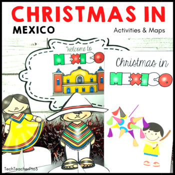 Christmas Around The World Mexico Map Traditions Food Flags Tpt