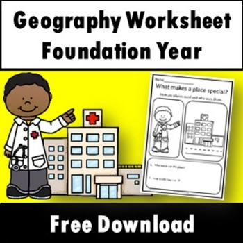 HASS Geography Worksheet Free Download - What makes a plac