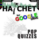 HATCHET 14 Pop Quizzes (Comprehension Exit Tickets) (Digital Distance Learning)