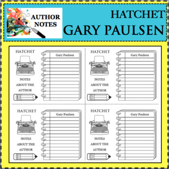 HATCHET Author Notes GARY PAULSEN Note Template Research Biography