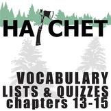 HATCHET Vocabulary List and Quiz (30 words, chs 13-15)