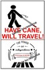 HAVE CANE WILL TRAVEL