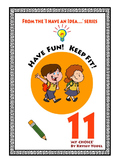 Have Fun! Keep Fit! Number 11 From the I HAVE AN IDEA Series 'My Choice'