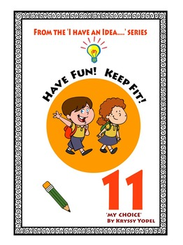 Have Fun! Keep Fit! Number 11 From the I HAVE AN IDEA Seri