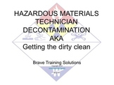 HAZMAT TECHNICIAN DECONTAMINATION (HAZARDOUS MATERIALS)