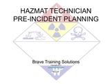 HAZMAT TECHNICIAN PRE-INCIDENT PLANNING (HAZARDOUS MATERIALS)