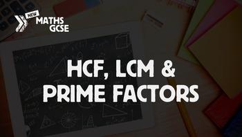 HCF, LCM & Prime Factors - Complete Lesson
