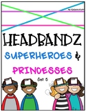HEADBANDZ-SUPERHEROES AND PRINCESSES (Set 5)
