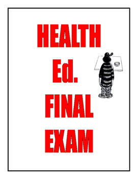 HEALTH EDUCATION FINAL EXAM 120-QUESTIONS   26-PAGES