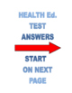 HEALTH Ed. FINAL EXAM   ANSWER KEY  95- QUESTIONS   2 BCRs  LOGIC PUZZLE ANSWERS