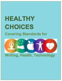HEALTHY CHOICES: Informational Text, Writing, Health, Tech