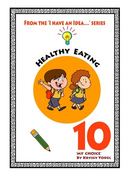 HEALTHY EATING NUMBER 10 From I HAVE AN IDEA series MY CHOICE
