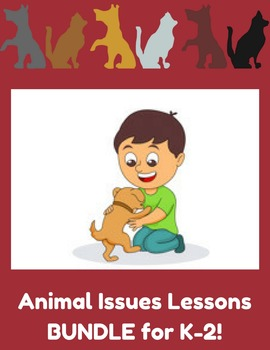 HEART K-2 Animal Issues Lessons BUNDLE!