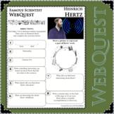 HEINRICH HERTZ - WebQuest in Science - Famous Scientist - Differentiated