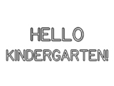 HELLO KINDERGARTEN!, Back To School Quote Coloring Pages