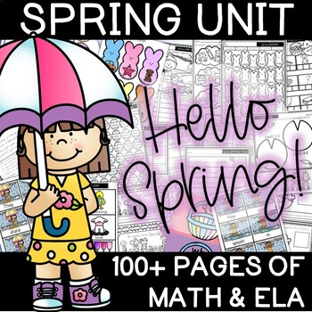 HELLO SPRING! 100+ pages of ELA and Math Center Activities!