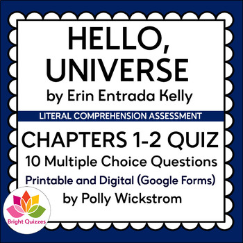 HELLO, UNIVERSE | CHAPTERS 1-2 | PRINTABLE AND DIGITAL (GOOGLE FORMS) QUIZ