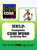 HELP: Complete Core Word Activity Set