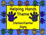 HELPING HANDS Themed Station/Center Signs Great Classroom Management!