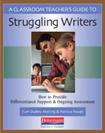 A Classroom Teacher's Guide to Struggling Writers: How to Provide Differentiated Support and Ongoing Assessment