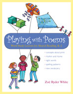 Playing with Poems: Word Study Lessons for Shared Reading (Kindergarten-Grade 2)